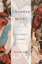 Chamber Music : A Listener's Guide - James Keller