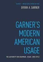 Garner's Modern American Usage : Garner's Modern American Usage - Bryan A. Garner