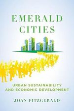 Emerald Cities : Urban Sustainability and Economic Development - Joan Fitzgerald