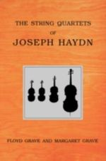 The String Quartets of Joseph Haydn - Floyd Grave