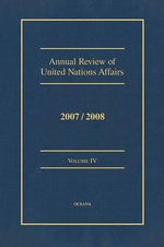 Annual Review of United Nations Affairs 2007/2008 Volume 4 - Joachim W Muller