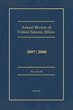 Annual Review of United Nations Affairs 2007/2008 Volume 2 - Joachim W Muller