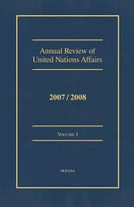 Annual Review of United Nations Affairs 2007/2008 Volume 1 - Joachim W Muller