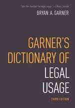 Garner's Dictionary of Legal Usage - Bryan A. Garner