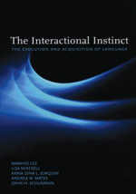 The Interactional Instinct : The Evolution and Acquisition of Language - Namhee Lee