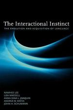 The Interactional Instinct the Evolution and Acquisition of Language - Namhee Lee