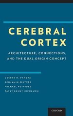 Cerebral Cortex : Architecture, Connections, and the Dual Origin Concept - Deepak Pandya