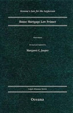 Home Mortgage Law Primer - Margaret C. Jasper