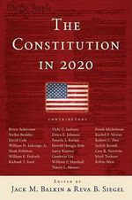 The Constitution in 2020 : Your Guide to Using and Defending Freedom of Infor...