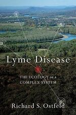 Lyme Disease : The Ecology of a Complex System - Richard S. Ostfeld