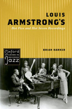 Louis Armstrong's Hot Five and Hot Seven Recordings - Brian Harker