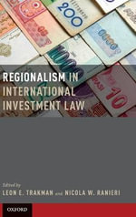 Regionalism in International Investment Law : Vol. 4 - Leon E. Trakman