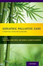 Geriatric Palliative Care : A Personal and Professional Exploration - Suzanne Goldhirsch