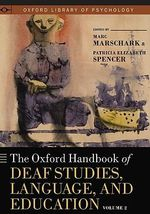 The Oxford Handbook of Deaf Studies, Language, and Education : v. 2 - Marc Marschark