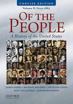Of the People : A History of the United States, Volume II: Since 1865 - James Oakes
