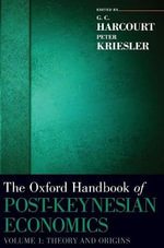 The Oxford Handbook of Post-Keynesian Economics: Volume 1 : Theory and Origins