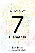 A Tale of Seven Elements : Advances and Applications - Eric Scerri