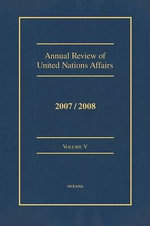 Annual Review of United Nations Affairs 2007/2008 Volume 5 - Joachim W Muller