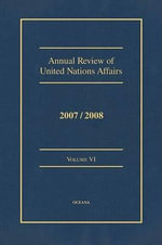 Annual Review of United Nations Affairs 2007/2008 Volume 6 - Joachim W Muller