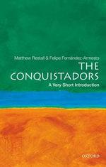 Conquistadors : A Very Short Introduction - Matthew Restall