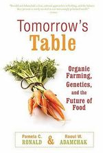 Tomorrow's Table : Organic Farming, Genetics, and the Future of Food - Pamela C. Ronald