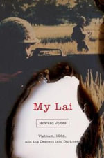 My Lai : Pivotal Moments in American History - Howard Jones
