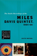 The Studio Recordings of the Miles Davis Quintet, 1965-68 : Oxford Studies in Recorded Jazz Ser. - Keith Waters