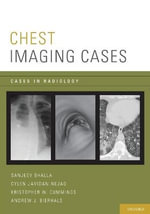 Chest Imaging Cases : Cases in Radiology Ser. - Sanjeev Bhalla