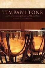Timpani Tone and the Interpretation of Baroque and Classical Music - Steven Schweizer