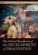 The Oxford Handbook of the Development of Imagination : Fostering Creativity and Relational Growth