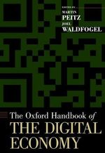 The Oxford Handbook of the Digital Economy : Oxford Handbooks - Martin Peitz