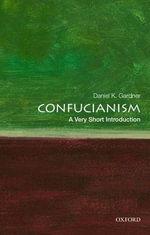Confucianism : A Very Short Introduction - Daniel K. Gardner