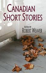 Canadian Short Stories : 1st Series - Robert Weaver