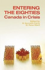 Entering the Eighties :  Canada in Crisis - R.K. Carty