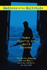 Madness in the Multitude : Human Security and World Disorder - Fen Osler Hampson