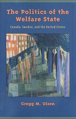 The Politics of the Welfare State : Canada, Sweden, and the United States - Gregg M. Olsen