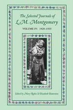 Selected Journals of L.M. Montgomery: vol. IV : 1929-1935 - Rubio