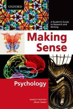Making Sense in Psychology : A Student's Guide to Research and Writing - Margot Northey