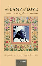 The Lamp of Love : Journeying with the Sabri Brothers - Amatullah Armstrong Chisti