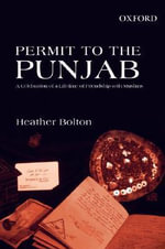 Permit to the Punjab : A Celebration of a Lifetime of Friendship with Muslims - Heather Bolton