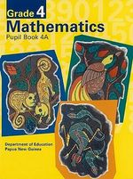 G4 Mathematics Pupil Bk 4a Bkseller Ed : PNG Community Maths Program - Pat Lilburn