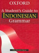 A Student's Guide to Indonesian Grammar - Dwi Noverini Djenar
