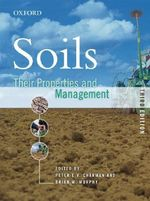 Soils and Their Properties : Their Properties and Management