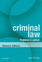 Problems for Criminal Law : Problems in Context - Mark Findlay