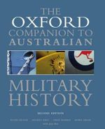 Oxford Companion to Australian Military History : Oxford Companions - Peter Dennis