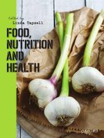 Food, Nutrition and Health - Linda Tapsell