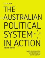 The Australian Political System in Action - Narelle Miragliotta