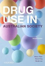 Drug Use and Australian Society - Alison Ritter