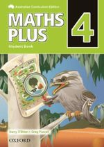 Maths Plus 4 : Student Book - Australian Curriculum - Harry O'Brien