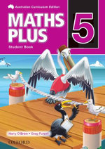 Maths Plus 5 : Student Book - Australian Curriculum - Harry O'Brien